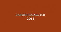 jahresrueckblick_2013